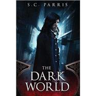 The Dark World by Parris, S. C., 9781682610794
