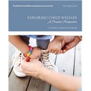 Exploring Child Welfare A Practice Perspective, with Enhanced Pearson eText -- Access Card Package by Crosson-Tower, Cynthia, 9780134300795