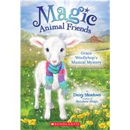 Grace Woollyhop's Musical Mystery (Magic Animal Friends #12) by Meadows, Daisy, 9780545940795