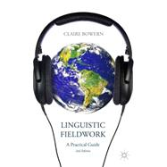 Linguistic Fieldwork A Practical Guide by Bowern, Claire, 9781137340795