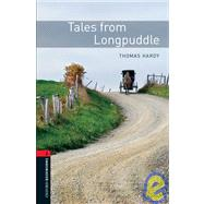 Oxford Bookworms Library: Tales from Longpuddle Level 2: 700-Word Vocabulary by Hardy, Thomas, 9780194790796