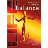 Life Balance: A Five Session Course on Rest, Work and Play for Lent by Mayfield, Sue; Warren, Robert, 9780715140796