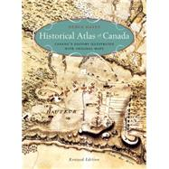 Historical Atlas of Canada Canada's History Illustrated with Original Maps by Hayes, Derek, 9781771620796