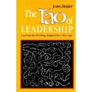 Tao of Leadership : Lao Tzu's Tao Te Ching Adapted for a New Age by Heider, John, 9780893340797