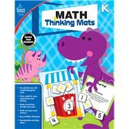 Math Thinking Mats Grade K by Carson-Dellosa Publishing, LLC, 9781483830797