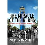 The Miracle of the Kurds by Mansfield, Stephen, 9781617950797