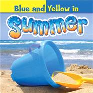 Blue and Yellow in Summer by Carole, Bonnie, 9781634300797