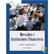 Mercados e Instituciones financieras / Financial Markets and Institutions by Madura, Jeff; Hernandez, Martha Elsa Mauri; D'Borneville, Erika M. Jasso, 9789708300797