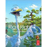 Rig it Right! Maya Animation Rigging Concepts by O'Hailey; Tina, 9780240820798