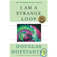 I Am A Strange Loop by Hofstadter, Douglas R., 9780465030798