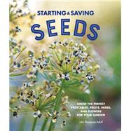 Starting & Saving Seeds by Thompson-adolf, Julie, 9780760360798