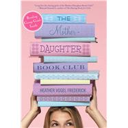 The Mother-Daughter Book Club by Frederick, Heather Vogel, 9781416970798