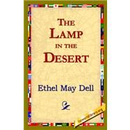 The Lamp in the Desert by Dell, Ethel M., 9781421820798