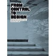 From Control to Design : Parametric/Algorithmic Architecture by Meredith, Michael, 9788496540798