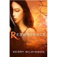 Resurgence A Novel by Wilkinson, Kerry, 9781250090799