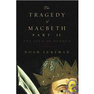 Tragedy Of Macbeth Part Ii Pa by Lukeman,Noah, 9781605980799