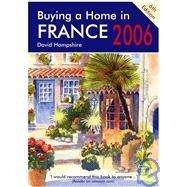 Buying a Home in France 2006: A Survival Handbook by Hampshire, David, 9781901130799