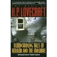 Bloodcurdling Tales of Horror and the Macabre : The Best of H. P. Lovecraft by LOVECRAFT, H.P., 9780345350800