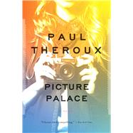Picture Palace by Theroux, Paul, 9780544340800