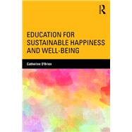 Education for Sustainable Happiness and Well-Being by O'Brien; Catherine, 9781138640801