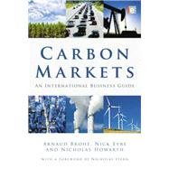 Carbon Markets: An International Business Guide by Brohe,Arnauld, 9781138880801