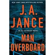 Man Overboard An Ali Reynolds Novel by Jance, J.A., 9781501110801