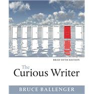 Curious Writer, Brief Edition, The,  Plus MyLab Writing with Pearson eText -- Access Card Package by Ballenger, Bruce, 9780134150802