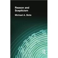 Reason and Scepticism by Slote, Michael A, 9781138870802