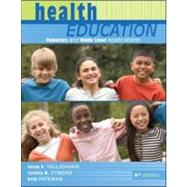 Health Education : Elementary and Middle School Applications by Telljohann, Susan; Symons, Cynthia; Pateman, Beth, 9780073380803