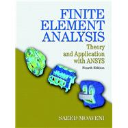 Finite Element Analysis Theory and Application with ANSYS by Moaveni, Saeed, 9780133840803