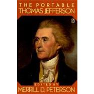 The Portable Thomas Jefferson by Jefferson, Thomas, 9780140150803