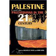 Palestine and the Palestinians in the 21st Century by Davis, Rochelle; Kirk, Mimi, 9780253010803