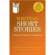 Writing Short Stories A Writers' and Artists' Companion by Newland, Courttia; Hershman, Tania; Angier, Carole; Cline, Sally, 9781408130803