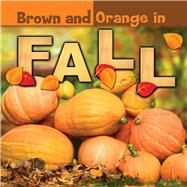 Brown and Orange in Fall by Carole, Bonnie, 9781634300803