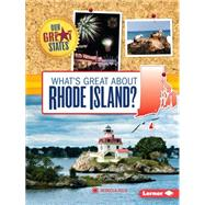 What's Great About Rhode Island? by Felix, Rebecca, 9781467760805