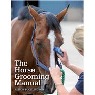 The Horse Grooming Manual by Pocklington, Alison, 9781785000805