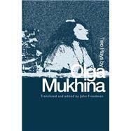 Two Plays by Olga Mukhina by Freedman,John;Freedman,John, 9789057550805