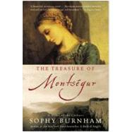 Treasure of Montsegur : A Novel of the Cathars by Burnham, Sophy, 9780060000806
