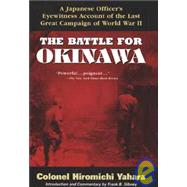The Battle for Okinawa by Yahara, Hiromichi; Gibney, Frank B., 9780471180807