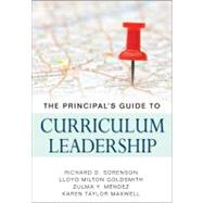 The Principal's Guide to Curriculum Leadership by Richard D. Sorenson, 9781412980807