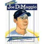 Joltin' Joe Dimaggio by Winter, Jonah; Ransome, James E., 9781416940807