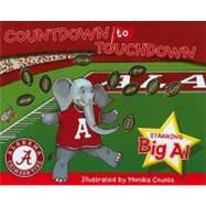 Alabama Countdown to Touchdown by Counts, Monika, 9781615240807