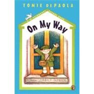 On My Way by dePaola, Tomie, 9780756910808