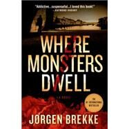 Where Monsters Dwell by Brekke, Jorgen, 9781250060808