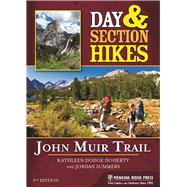 Day and Section Hikes: John Muir Trail by Dodge Doherty, Kathleen; Summers, Jordan, 9781634040808