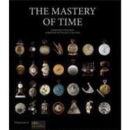 The Mastery of Time by Flechon, Dominique; Cologni, Franco, 9782080200808