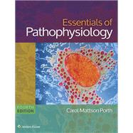 Essentials of Pathophysiology: Concepts of Altered States by Porth, Carol, 9781451190809