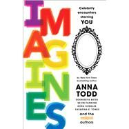 IMAGINES Celebrity Encounters Starring You by Todd, Anna, 9781501130809