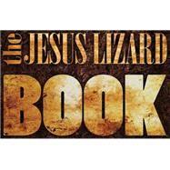 The Jesus Lizard Book by Jesus Lizard, 9781617750809