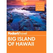 Fodor's Big Island of Hawaii by Fodor's Travel Guides, 9781640970809
